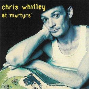ChrisWhitleyAtMartyrsFront